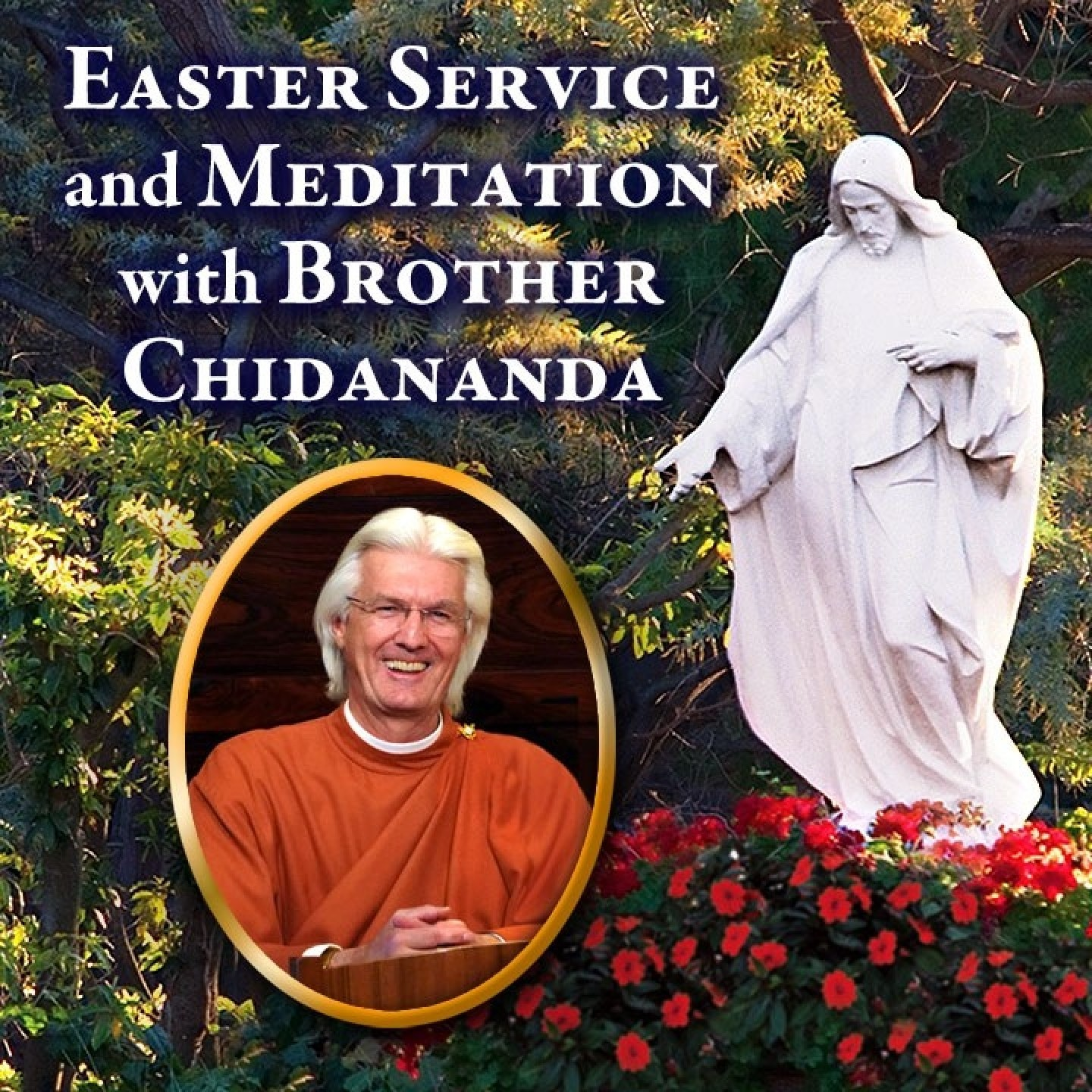 2020 Easter Service and Meditation with Brother Chidananda